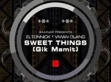 Eltonnick & Vivian Olang - Sweet Things