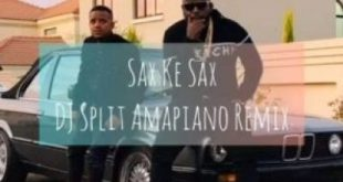 Kabza De Small & DJ Maphorisa ft Lihle Bliss - Sax Ke Sax (DJ Split Amapiano Remix)
