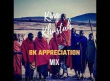 King Khustah – 8K Appreciation Mix