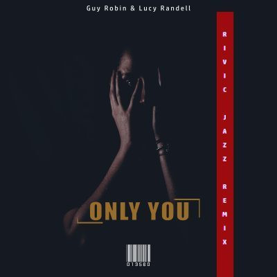 Lucy Randell - Only You (Rivic Jazz Remix)