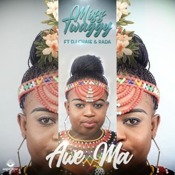 Miss Twaggy ft Dj Chase & Rada - Awe Ma