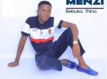 Album: Menzi - Bebuka Thina