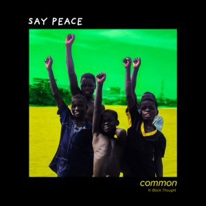 Common ft Black Thought - Say Peace