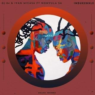 DJ 84 & Ivan Micasa ft Nomvula SA - iNdukenhle