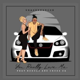 DragerNation ft Noxolo - You Really Love Me