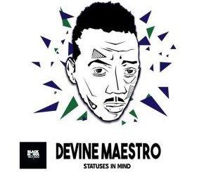 EP: Devine Maestro - Statuses In Mind