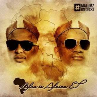 EP: Malumz On Decks - Afro Is Africa