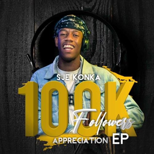 EP: Sje Konka - 100k Followers Appreciation