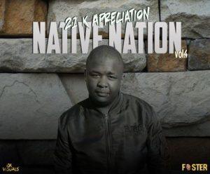 Foster - Native Nation Vol 4 (21K Appreciation Mix)