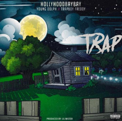 Hollyhood Bay Bay ft Young Dolph & Trapboy Freddy - Trap