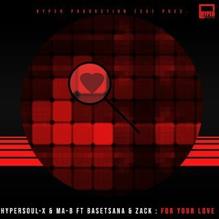 HyperSOUL-X & Ma-B ft Basetsana & Zack - For Your Love (Main Mix)