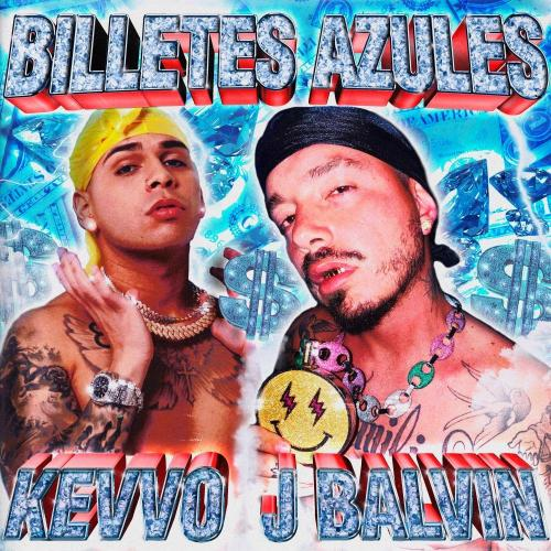 Kevvo & J Balvin - Billetes Azules