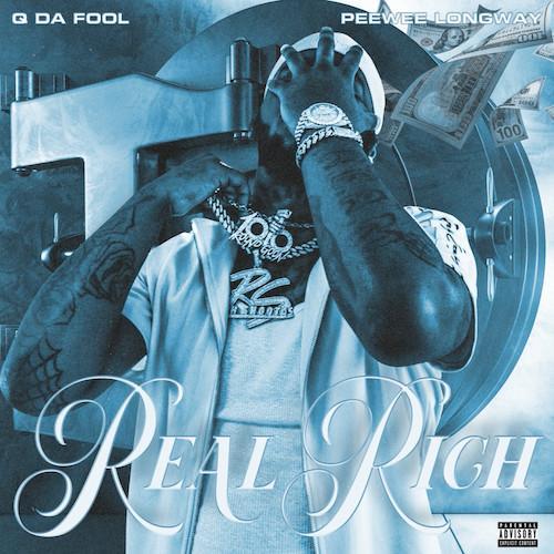 Q Da Fool ft Peewee Longway - Real Rich