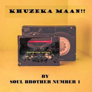 Soul Brother Number 1 - Khuzeka Maan
