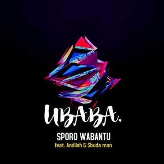 Sporo Wabantu ft Sbuda Man & Andileh - UBABA