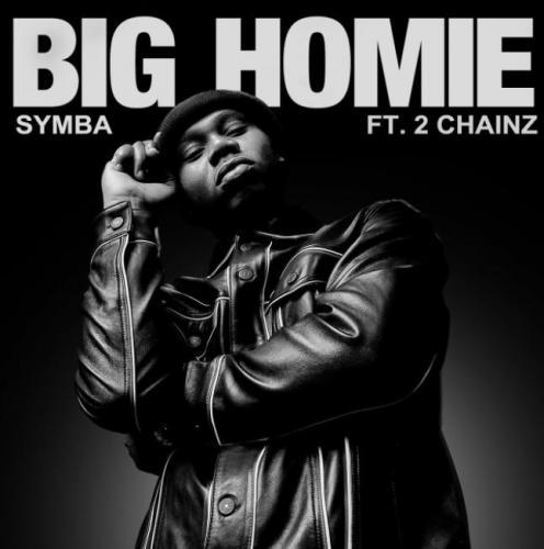 Symba ft 2 Chainz - Big Homie