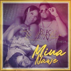 Tee M Bee ft Gloria Sole & Mavuthela - Mina Name