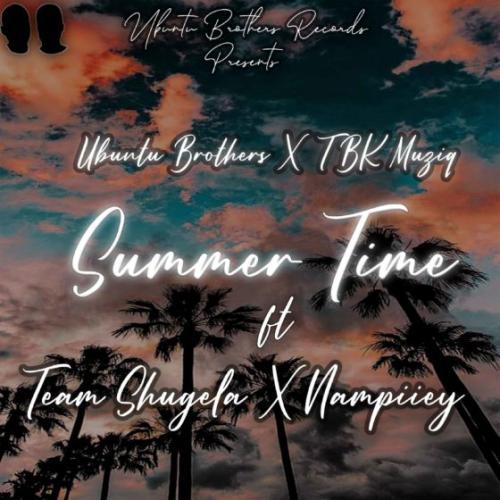Ubuntu Brothers & TBK Musiq ft Team Shugela & Nampiiey - Summer Time