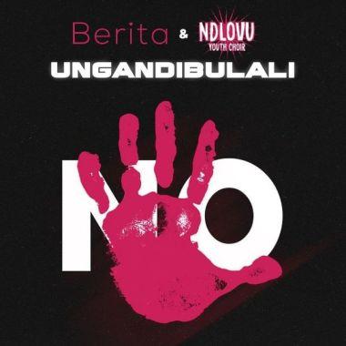 Berita & Ndlovu Youth Choir - Ungandibulali