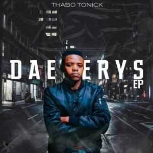 EP: Thabo Tonick - Daenerys