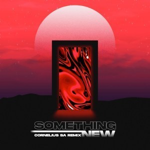 Jordan Arts - Something New (Cornelius SA Remix)