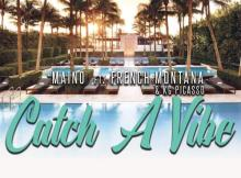 Maino ft French Montana & KG Picasso - Catch A Vibe