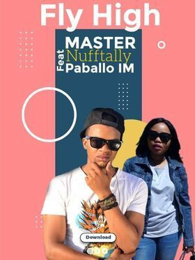 Master Nufftally ft Paballo IM - Fly High (Afro Mix)