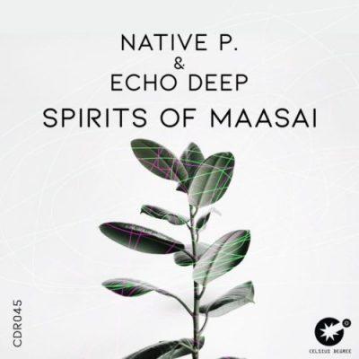 Native P. & Echo Deep - Spirits Of Maasai