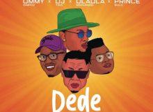 Ommy Dimpoz ft DJ Tira, Dladla Mshunqisi & Prince Bulo - Dede