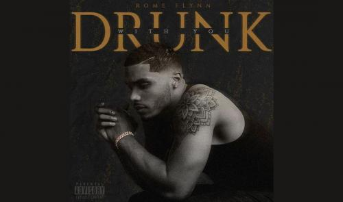 Rome Flynn - Drunk With You