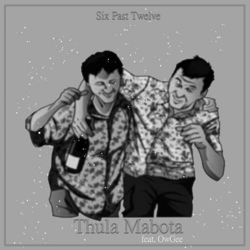 Six Past Twelve ft OwGee – Thula Mabota