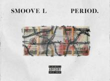 """Smoove'L Shares a new single """"Period"""""""