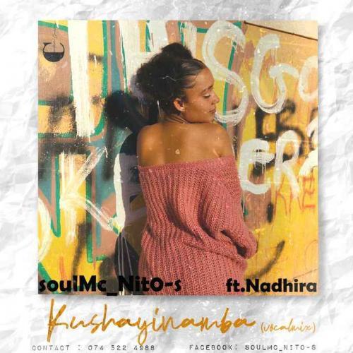 soulMc_Nito-s ft Nadhira - Kushayinamba (Vocal Mix)
