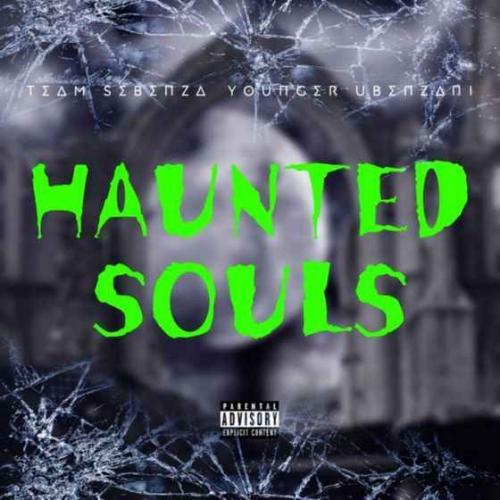 Team Sebenza & Younger Ubenzani - Haunted Souls