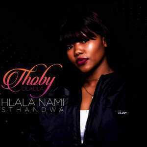 Thoby Dladla - Hlala Nami Sthandwa