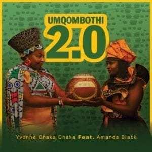 Yvonne Chaka Chaka ft Amanda Black - Umqombothi 2.0