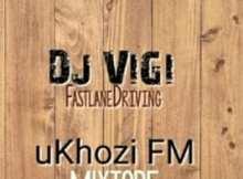 Dj Vigi - Ukhozi FM 1st mix