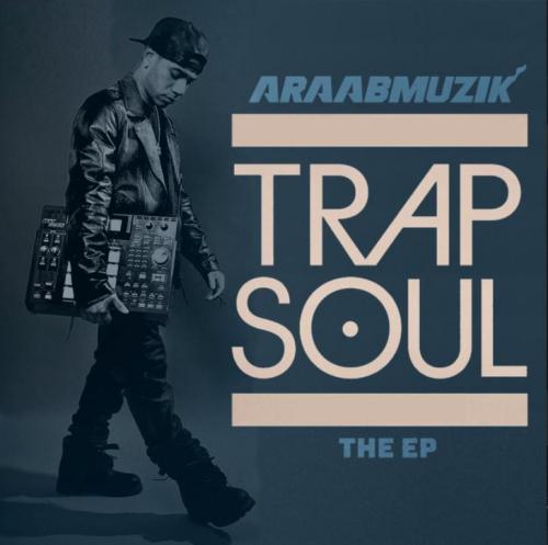 araabMUZIK - Trap Soul