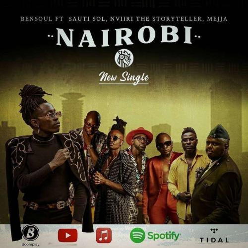 Bensoul ft Sauti Sol, Nviiri The Storyteller, Mejja - Nairobi