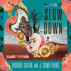 Boddhi Satva & J'something - Slow Down