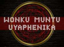DJ Steve ft Nokwazi - Wonku Muntu Uyaphenika