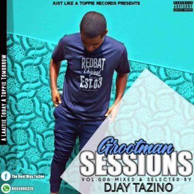 Djay Tazino - Grootman Sessions Vol. 006 Mix