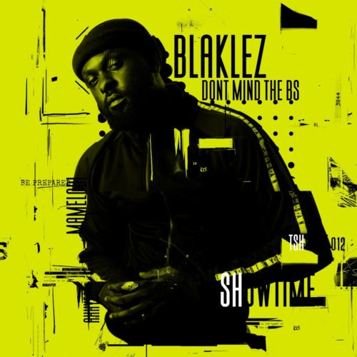 EP: Blaklez - Don't Mind The BS (Zip File)