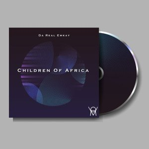 EP: Da Real Emkay - Children Of Africa
