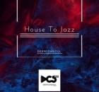 EP: Deepconsoul - House To Jazz