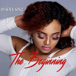EP: DJ Sexy Simz - The Beginning