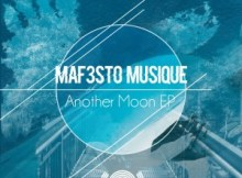 EP: Maf3sto Musique - Another Moon