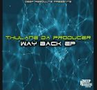 EP: Thulane Da Producer - Way Back