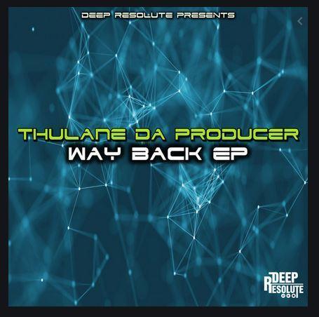 EP: Thulane Da Producer - Way Back