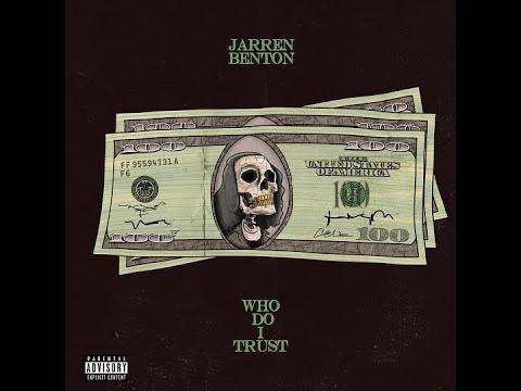Jarren Benton - Who Do I Trust